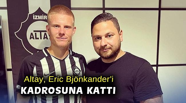 Altay, Eric Bjönkander'i kadrosuna kattı