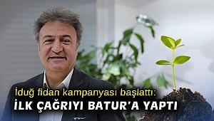Başkan İduğ fidan kampanyası başlattı: Bağış için Batur'a sordu