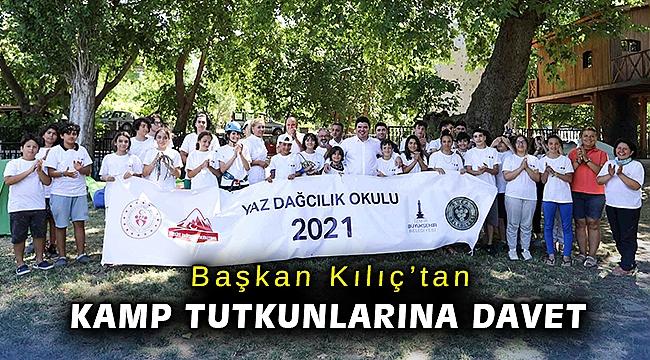 Başkan Kılıç'tan kamp tutkunlarına davet