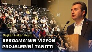 Başkan Koştu, Bergama'nın vizyon projelerini tanıttı