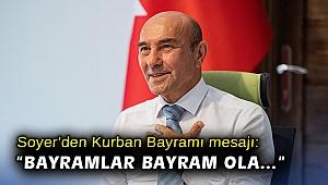 Başkan Soyer'den Kurban Bayramı mesajı: