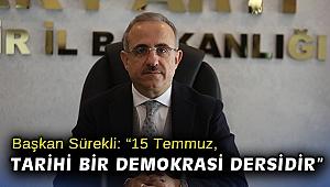 """Başkan Sürekli: """"15 Temmuz, tarihi bir demokrasi dersidir"""""""