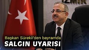 Başkan Sürekli'den bayramda salgın uyarısı