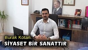 CHP İzmir İl Gençlik Kolları Başkanı Av. Burak Kotan Siyaset bir sanattır