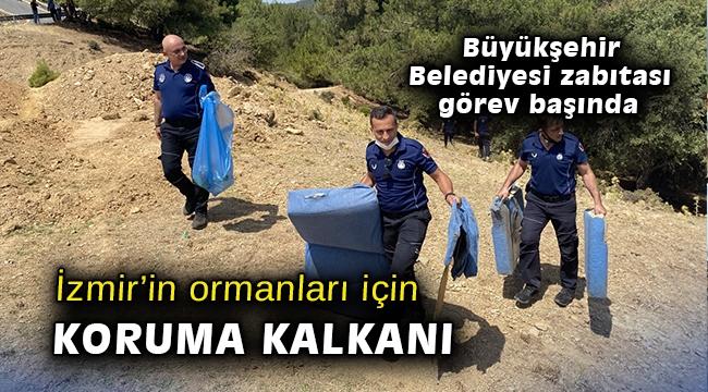 Büyükşehir Belediyesi zabıtası görev başında… İzmir'in ormanları için koruma kalkanı
