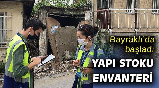 Büyükşehir, İzmir Bayraklı'nın yapı stoku envanteri için sahada