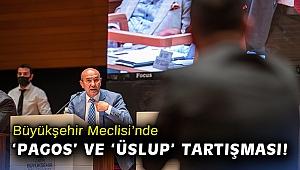 Büyükşehir Meclisi'nde 'Pagos' ve 'üslup' tartışması!