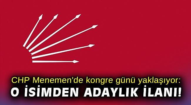 CHP enemen'de kongre günü yaklaşıyor: O isimden adaylık ilanı!
