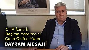 CHP İzmir İl Başkan Yardımcısı Özdemir'den bayram mesajı