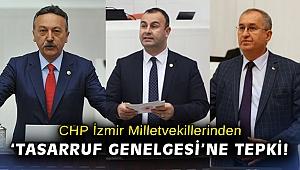 CHP İzmir Milletvekillerinden 'Tasarruf Genelgesi'ne tepki!