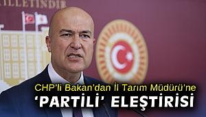 CHP'li Bakan'dan İl Tarım Müdürü'ne 'partili' eleştirisi