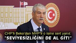 CHP'li Beko'dan MHP'li o isme sert yanıt: