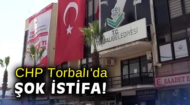 CHP Torbalı'da şok istifa!