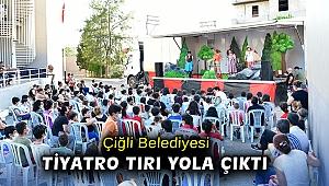Çiğli Belediyesi tiyatro tırı yola çıkt