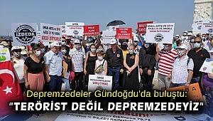 """Depremzedeler Gündoğdu'da buluştu: """"Terörist değil depremzedeyiz"""""""