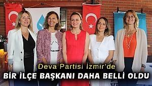 Deva Partisi İzmir'de bir ilçe başkanı daha belli oldu