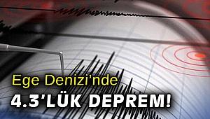 Ege Denizi'nde 4.3'lük deprem
