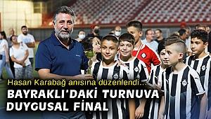 Hasan Karabağ anısına düzenlendi… Bayraklı'daki turnuva duygusal final