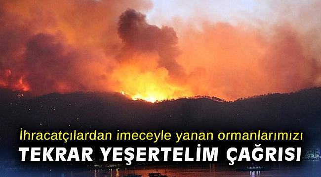 İhracatçılardan imeceyle yanan ormanlarımızı tekrar yeşertelim çağrısı