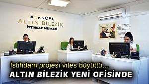İstihdam projesi vites büyüttü… Altın Bilezik yeni ofisinde