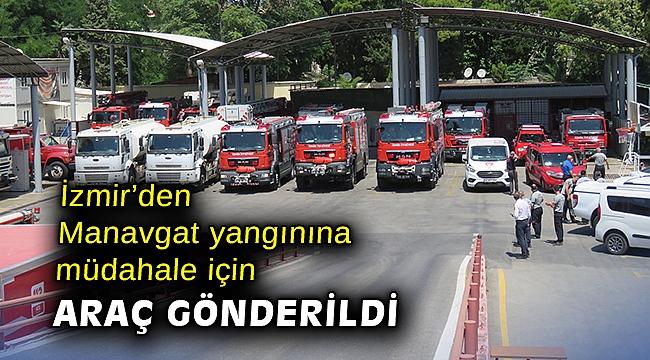 İzmir Büyükşehir Belediyesi Manavgat yangınına müdahale için araç gönderdi