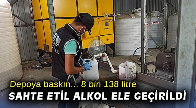İzmir'de 8 bin 138 litre sahte etil alkol ele geçirildi