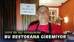 İzmir'de aşı olmayanlar bu restorana giremiyor