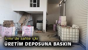 İzmir'de sahte içki üretim deposuna baskın