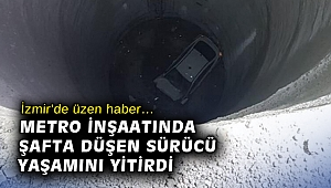 İzmir'de üzen haber… Metro inşaatında şafta düşen sürücü yaşamını yitirdi