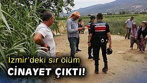 İzmir'deki sır ölüm cinayet çıktı