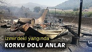İzmir'deki yangında korku dolu anlar