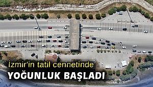 İzmir'in tatil cennetinde yoğunluk başladı