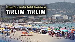 İzmir'in ünlü tatil beldesi tıklım tıklım