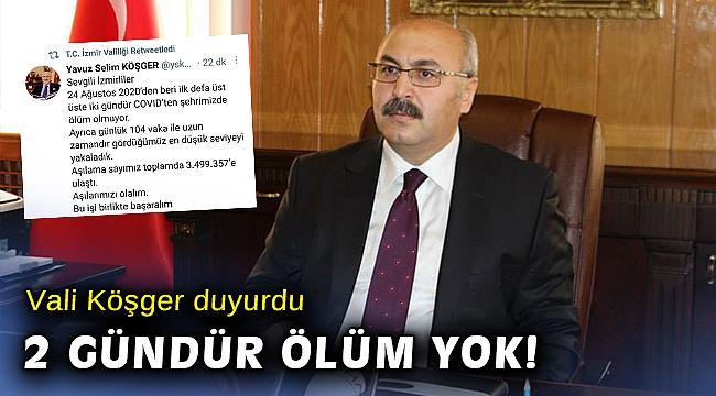 """İzmir Valisi Köşger: """"Üst üste iki gündür COVID'ten şehrimizde ölüm olmuyor"""""""