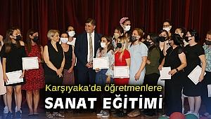 Karşıyaka'da öğretmenlere sanat eğitimi