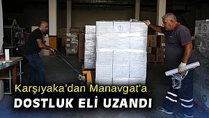 Karşıyaka'dan Manavgat'a dostluk eli uzandı