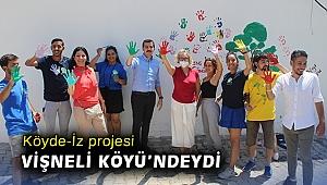 Köyde-İz projesi Vişneli Köyü'ndeydi