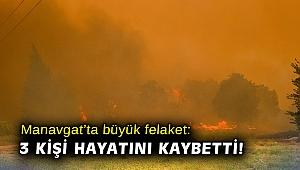 Manavgat'ta büyük felaket: 3 kişi hayatını kaybetti!