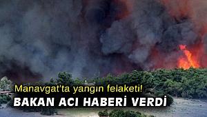 Manavgat'ta yangın felaketi! Bakan acı haberi verdi