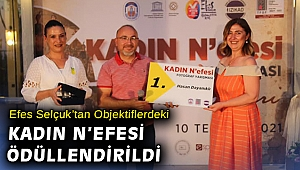 OBJEKTİFLERDEKİ KADIN N'EFESİ ÖDÜLLENDİRİLDİ