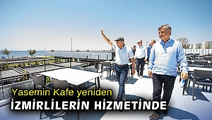 Yasemin Kafe yeniden İzmirlilerin hizmetinde