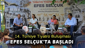 14. Türkiye Tiyatro Buluşması Efes Selçuk'ta başladı