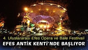 4. Uluslararası Efes Opera ve Bale Festivali Efes Antik Kenti'nde başlıyor
