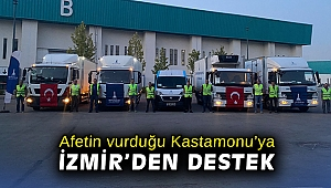 Afetin vurduğu Kastamonu'ya İzmir'den destek
