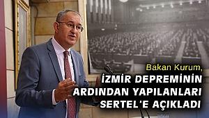 Bakan Kurum, İzmir depreminin ardından yapılanları Sertel'e açıkladı