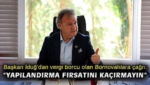 """Başkan İduğ'dan vergi borcu olan Bornovalılara çağrı: """"Yapılandırma fırsatını kaçırmayın"""""""