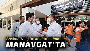 Başkan Kılıç üç koldan birimlerle Manavgat'ta