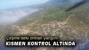Çeşme'deki orman yangını kısmen kontrol altında