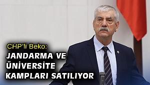 CHP'li Beko: Jandarma ve üniversite kampları satılıyor