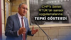 CHP'li Sertel, RTÜK'ün sansür uygulamalarına tepki gösterdi